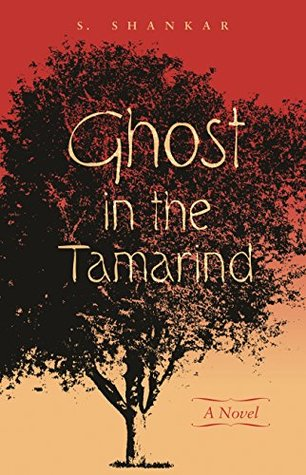 "Book cover for S. Shankar's ""Ghost in the Tamarind: A Novel."" Background is a negative imprint of a tree thick with leaves against a red gradient."